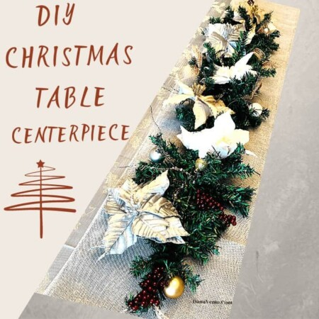 How To DIY A Christmas Table Centerpiece That Doesn't Cost A Fortune and Can Be Reused.