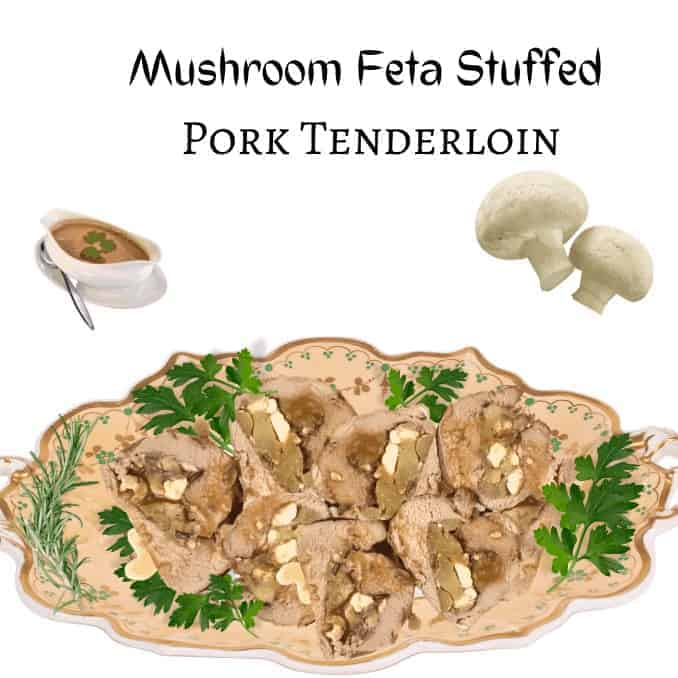 Incredible Mushroom Feta Stuffed Pork Tenderloin