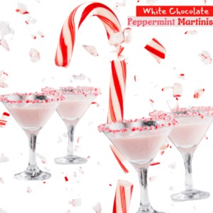 Festive White Chocolate Peppermint Martinis