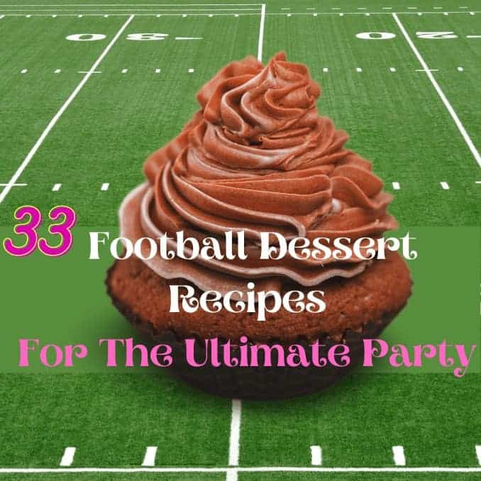 33 Great Dessert Recipes For The Ultimate Football Party