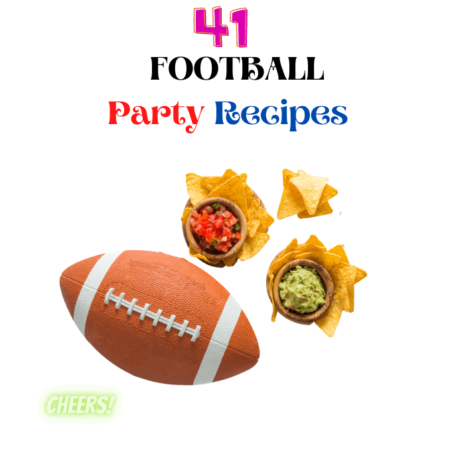 41 Football Party Recipes That Are Simple To Prepare