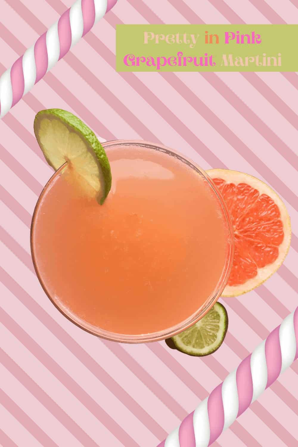 Grapefruit Martini with pink stripes behind