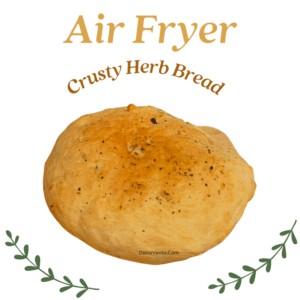 Crazy Good No-Knead Air Fryer Crusty Herb Bread In An Hour.