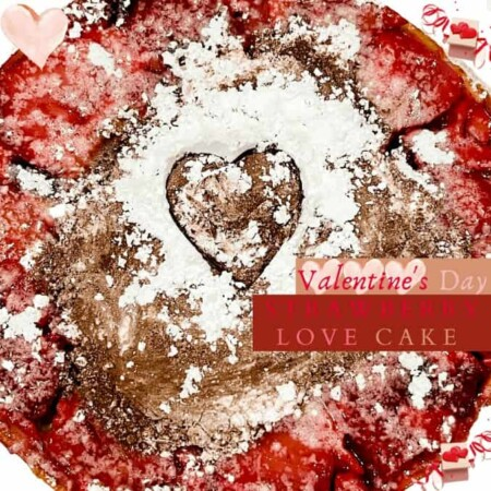 Valentine's Day Strawberry Love Cake For Your Sweetheart