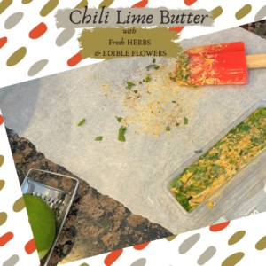 Chili Lime Flavored Butter With Fresh Herbs