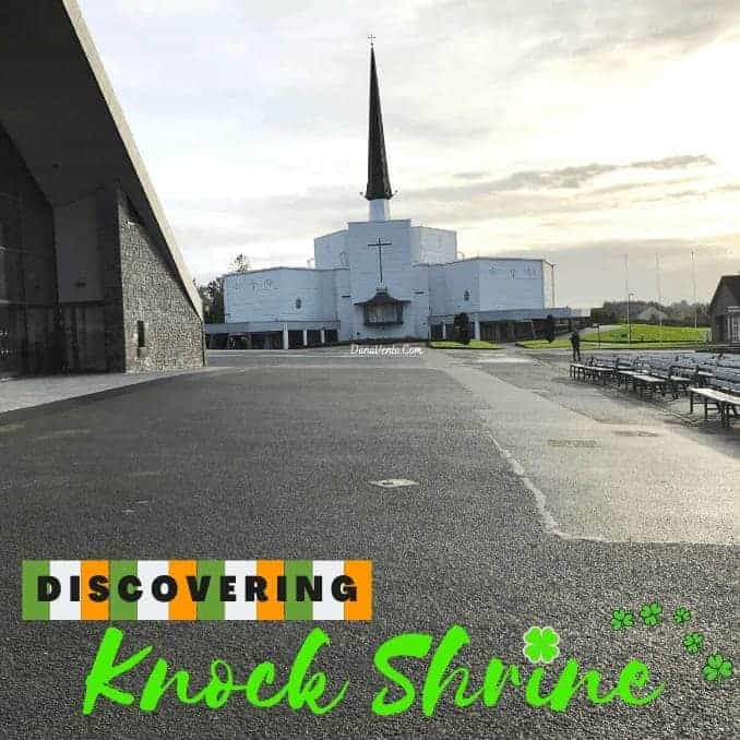 Discovering Knock Shrine: Basilica in background and Apparition chapel