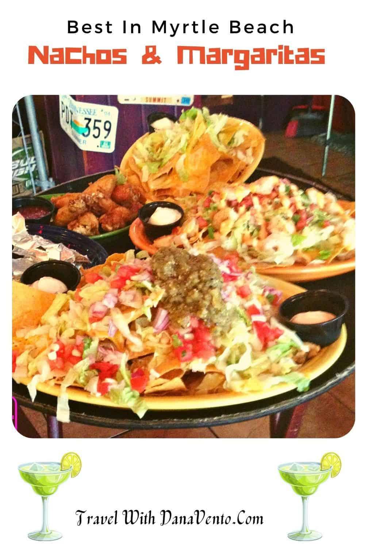 Best Nachos and Margaritas in Myrtle Beach big portions