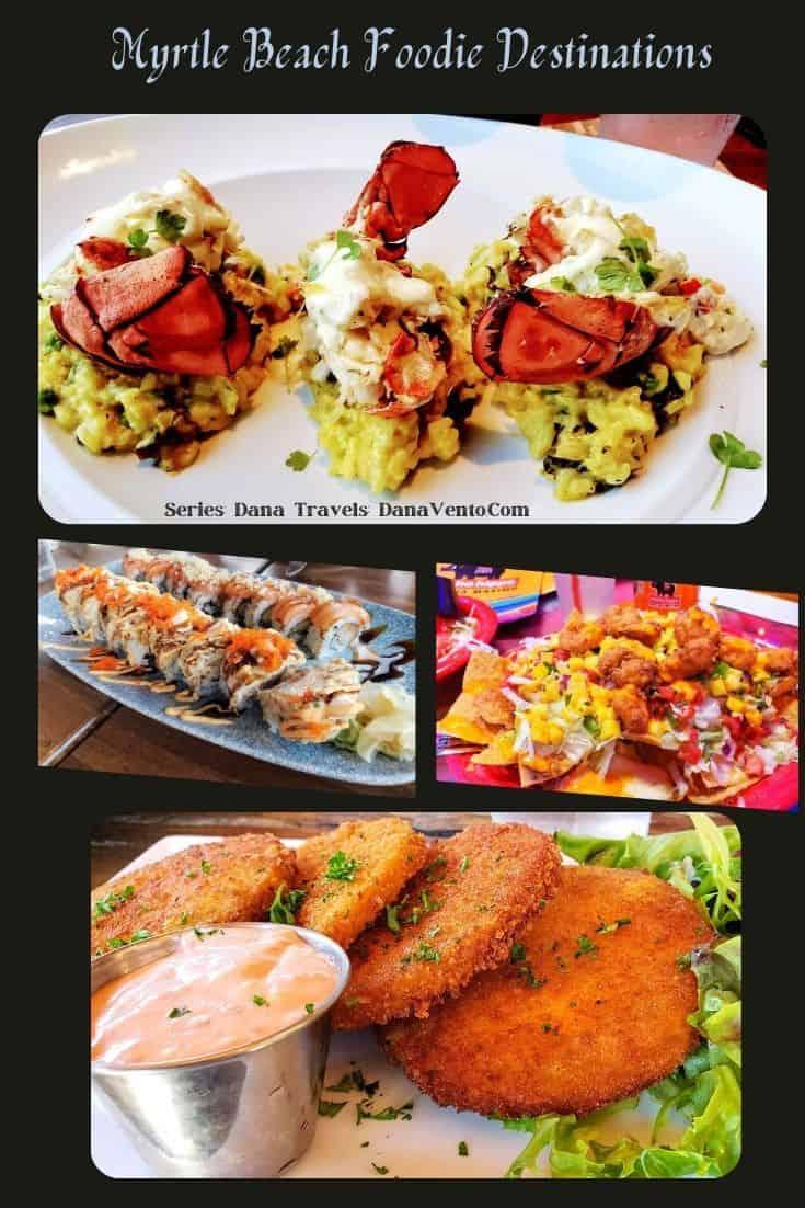 Myrtle Beach Foodie Destinations food assortment