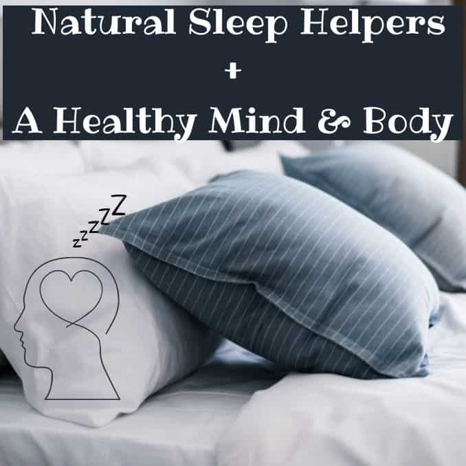 Natural Sleep Helpers and a healthy mind and body