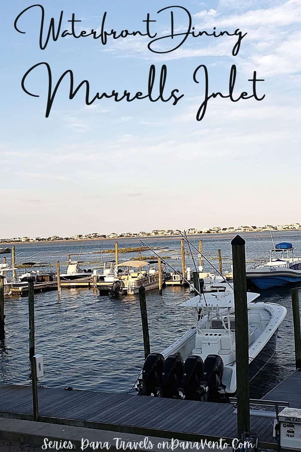 Waterfront Dining Murrells Inlet boardwalk with boats
