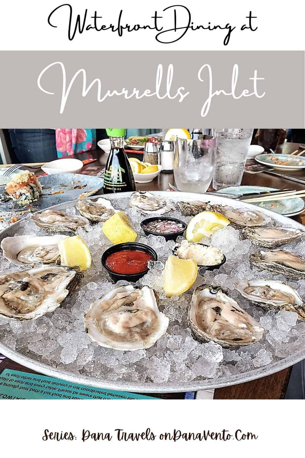 Wicked Tuna Murrells Inlet Oysters on the half shell: Murrells Inlet Waterfront Dining