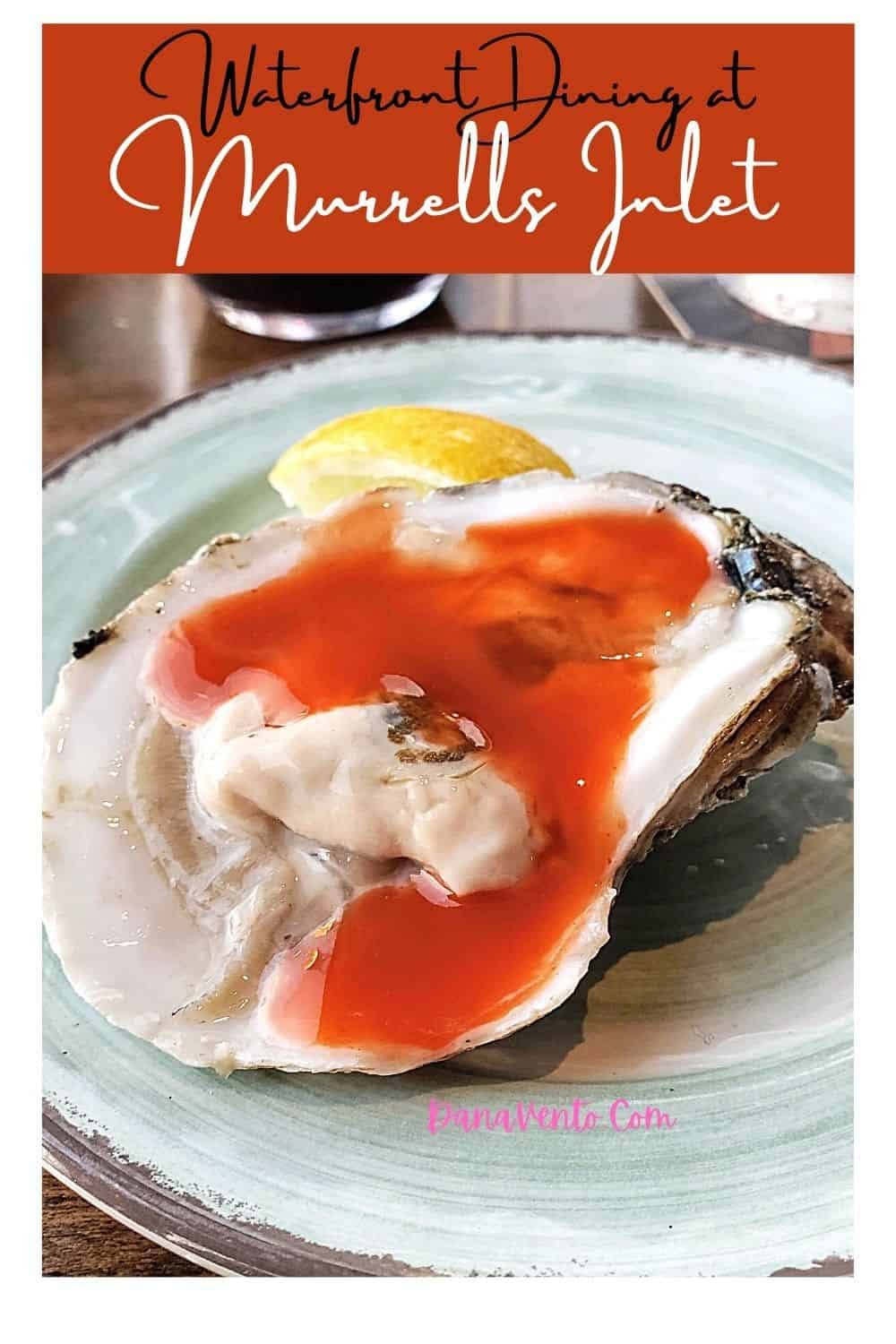 waterfront dining at Murrells Inlet oyster