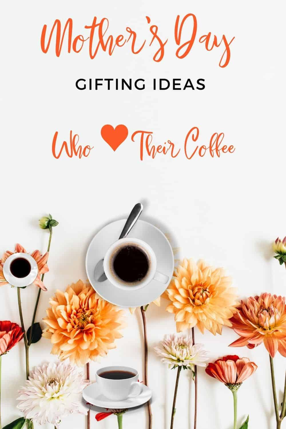 GIfts for moms who love coffee flowers with coffee cups