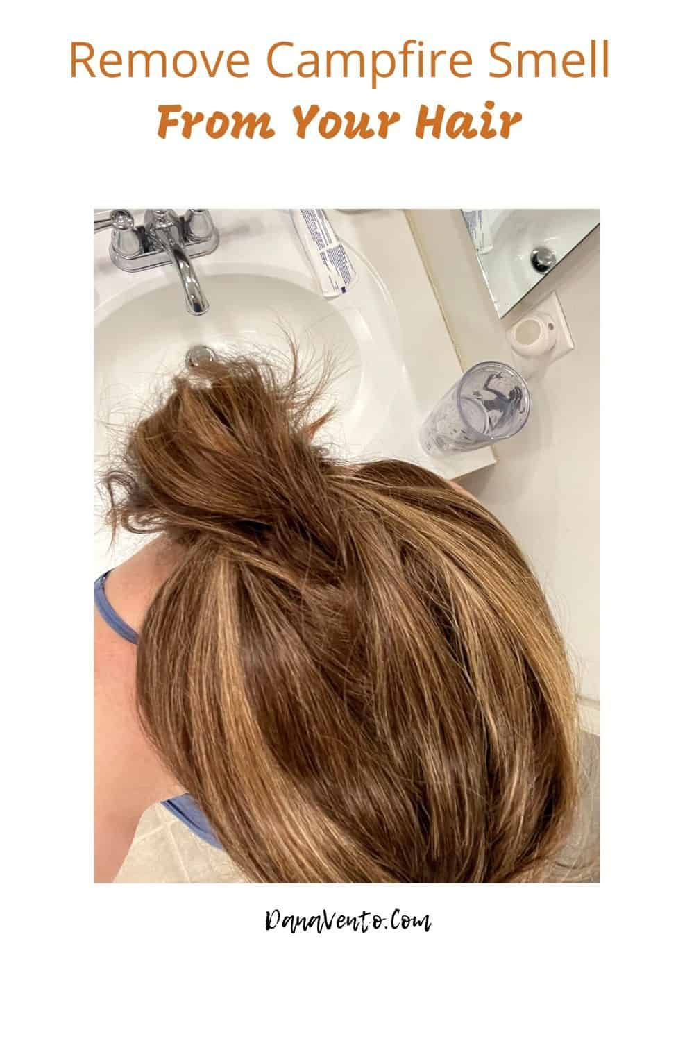 Remove Campfire Smell From Your Hair My hair over sink
