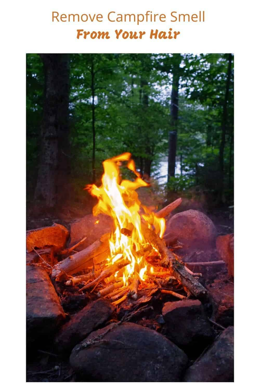 Remove Campfire Smell From Your Hair campfire burning