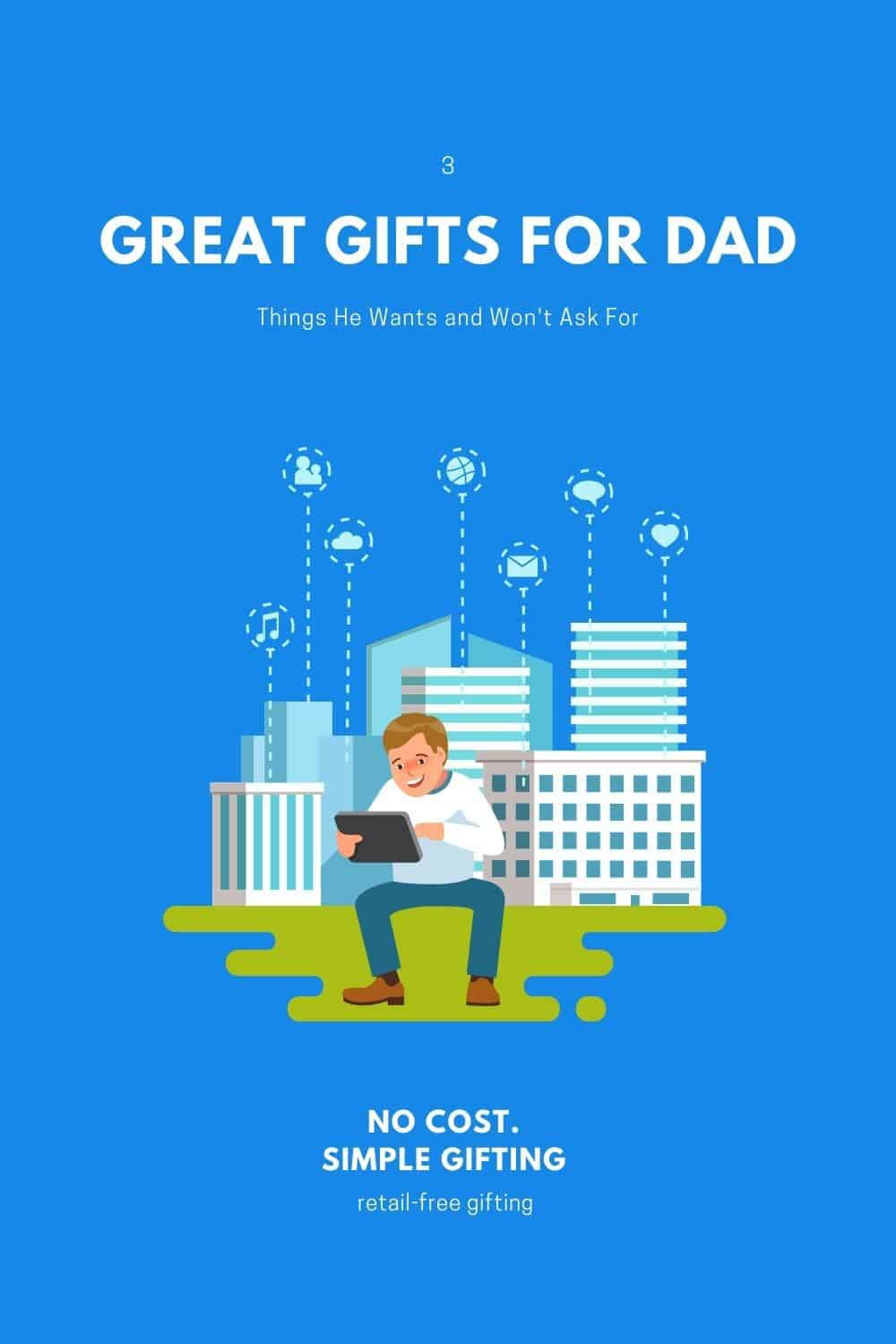 ideas for gifts dads really want and won't ask for- dad on computer