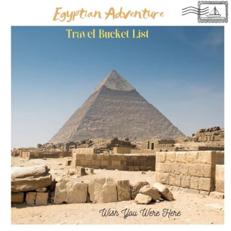 Egyptian Adventure Travel Bucket List Pyramid