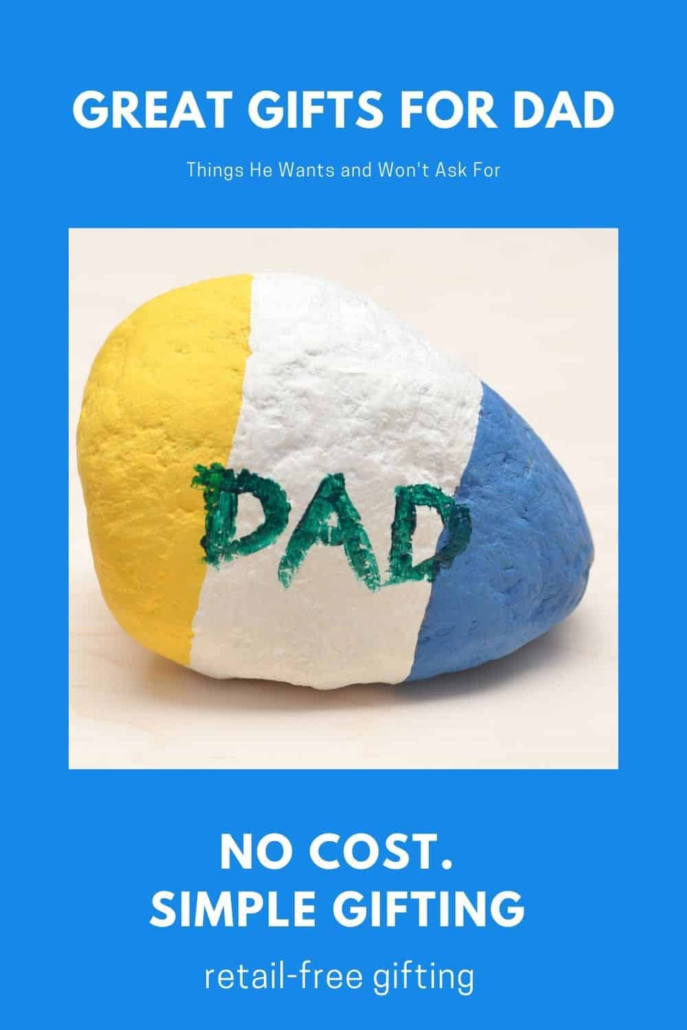 Gifts Dads Really Want and won't ask for A rock