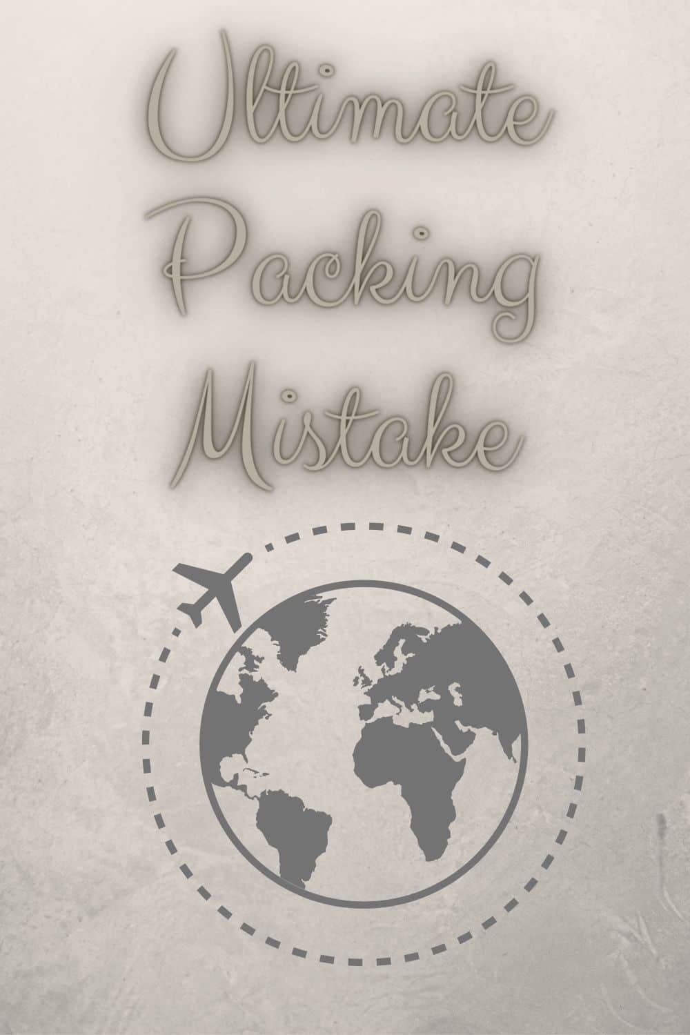 Ultimate Packing Mistake world map
