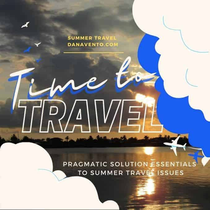 Pragmatic Solution Essentials to Summer Travel Issues