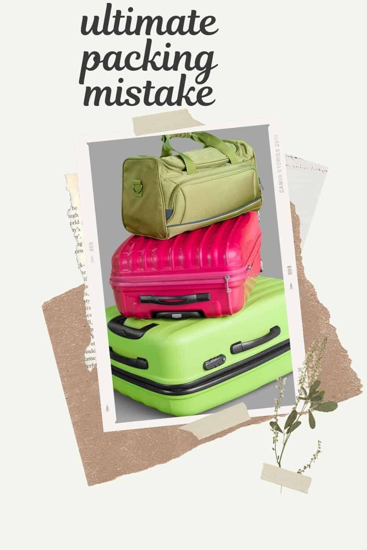 ultimate packing mistake luggage below